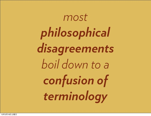 most               philosophical              disagreements               boil down to a               confusion of       ...