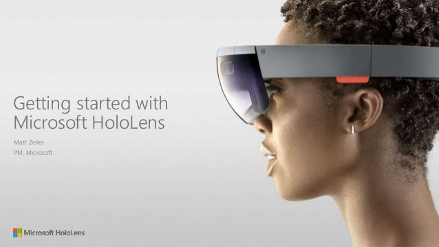 Matt Zeller (Microsoft): Getting started with Microsoft HoloLens