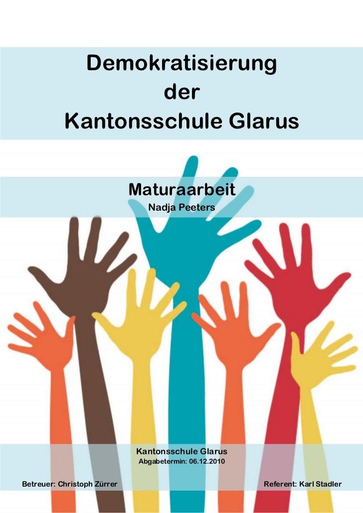 Demokratisierung                   der           Kantonsschule Glarus                             Maturaarbeit            ...