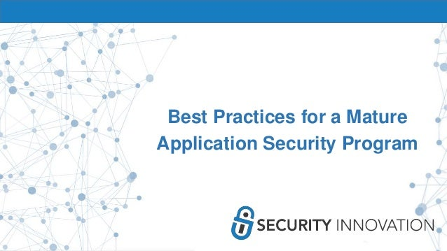 Best Practices for a Mature Application Security Program