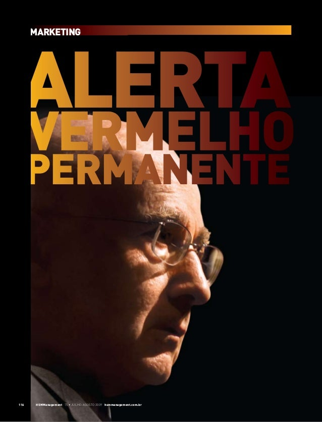 Marketing  Alerta  vermelho  permanente  116  HSMManagement 75 • Julho-agosto 2009 hsmmanagement.com.br