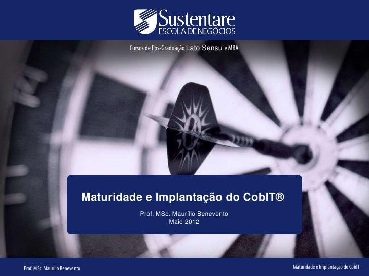 Cursos de Pós-Graduação Lato Sensu e MBA                                Maturidade e Implantação do CobIT®                ...