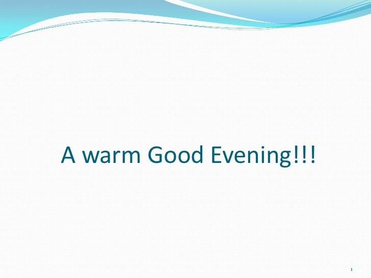 A warm Good Evening!!!                         1