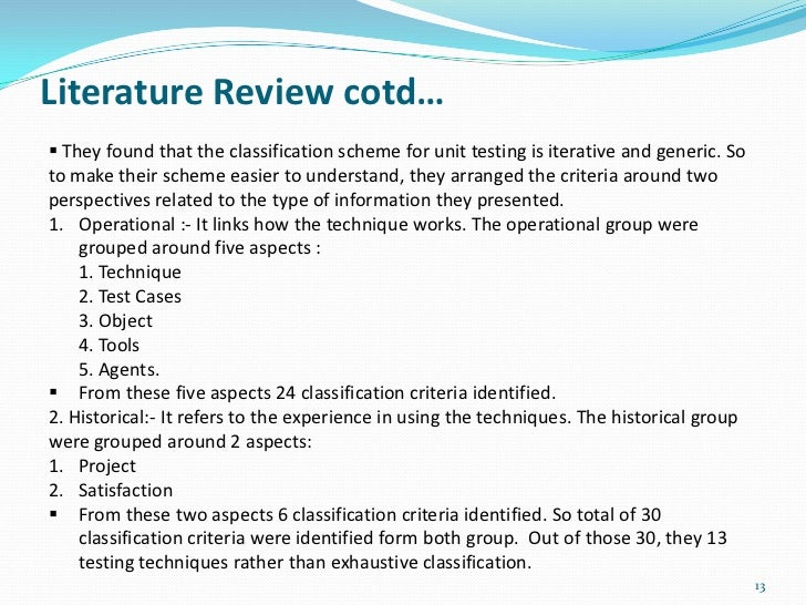Literature Review cotd… They found that the classification scheme for unit testing is iterative and generic. Soto make th...