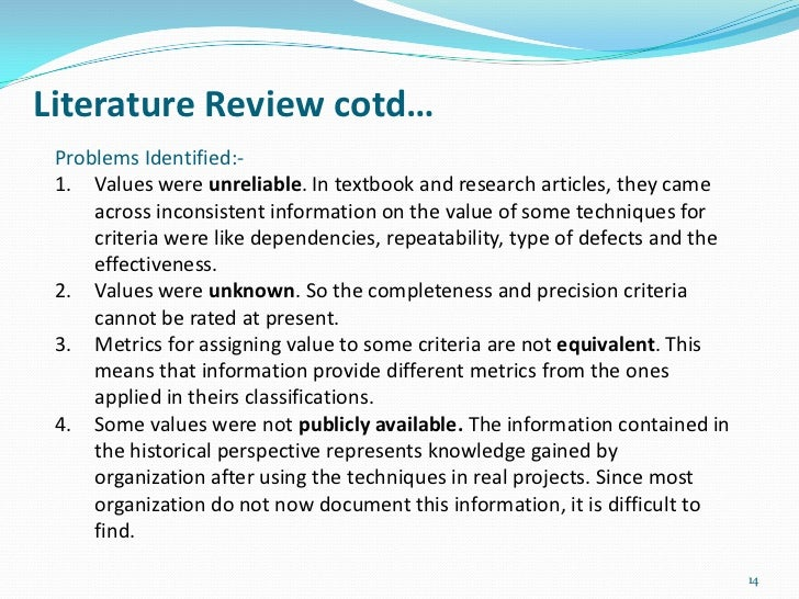 Literature Review cotd… Problems Identified:- 1. Values were unreliable. In textbook and research articles, they came     ...