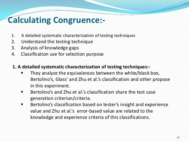 Calculating Congruence:-1.   A detailed systematic characterization of testing techniques2.   Understand the testing techn...