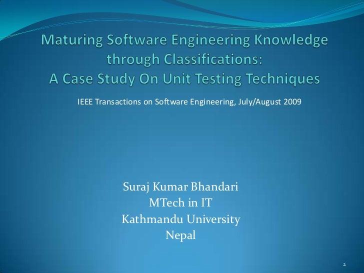 IEEE Transactions on Software Engineering, July/August 2009           Suraj Kumar Bhandari                MTech in IT     ...