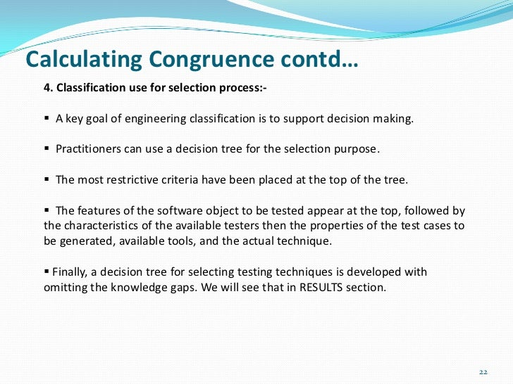 Calculating Congruence contd… 4. Classification use for selection process:-  A key goal of engineering classification is ...