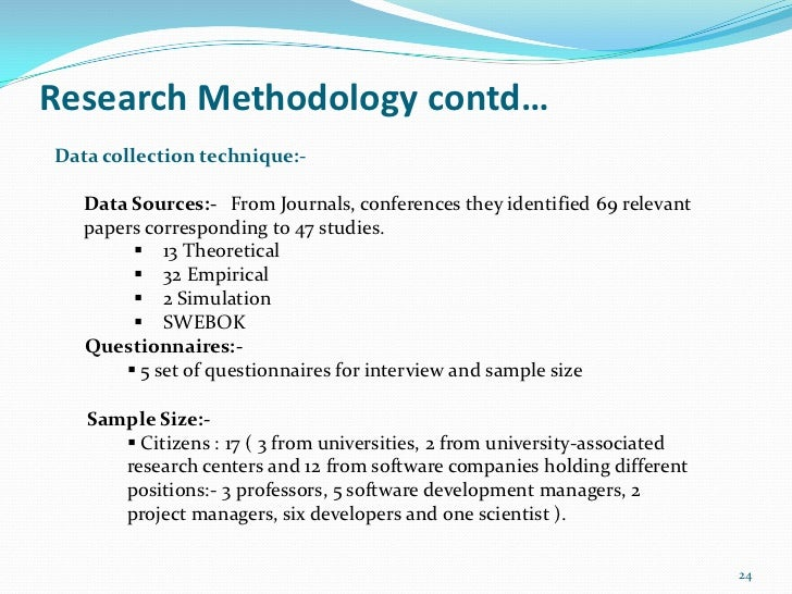 Research Methodology contd…Data collection technique:-   Data Sources:- From Journals, conferences they identified 69 rele...