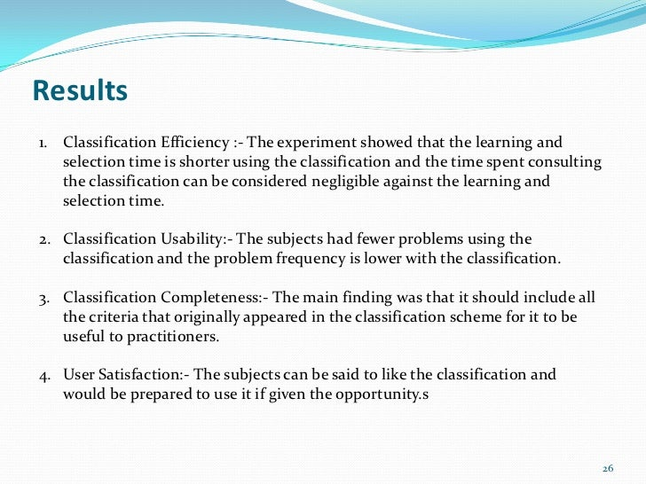 Results1. Classification Efficiency :- The experiment showed that the learning and   selection time is shorter using the c...
