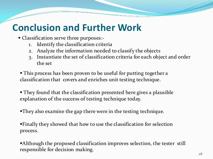 Conclusion and Further Work  Classification serve three purposes:-      1. Identify the classification criteria      2. A...