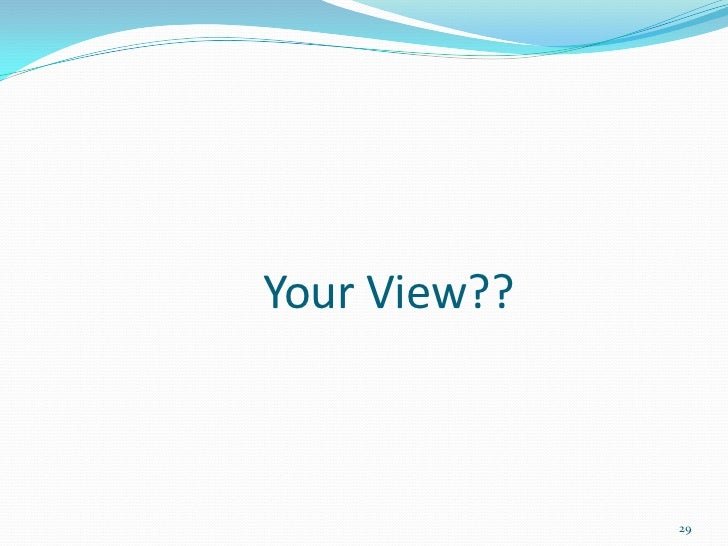 Your View??              29