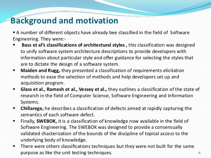 Background and motivation A number of different objects have already bee classified in the field of SoftwareEngineering. ...