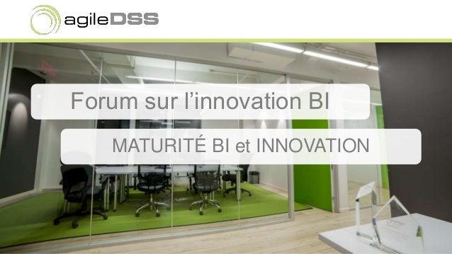 Forum sur l'innovation BI MATURITÉ BI et INNOVATION