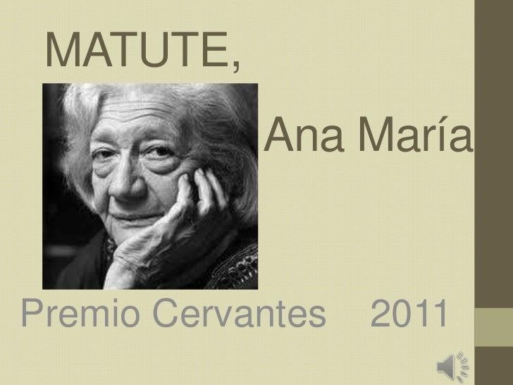 MATUTE,<br />Ana María<br />Premio Cervantes    2011<br />