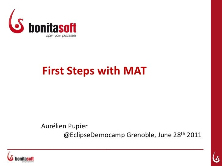 First Steps with MAT<br />AurélienPupier@EclipseDemocamp Grenoble, June 28th 2011<br />