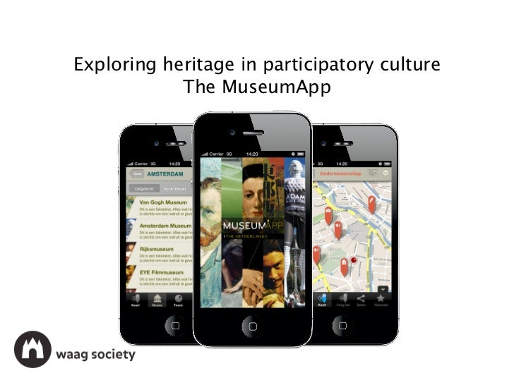 Exploring heritage in participatory culture            The MuseumApp