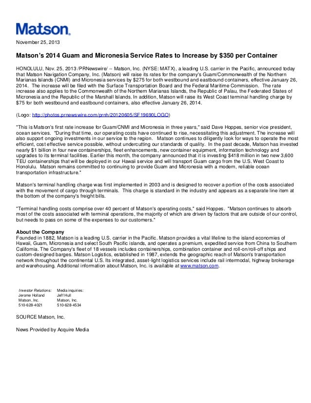 November 25, 2013  Matson's 2014 Guam and Micronesia Service Rates to Increase by $350 per Container HONOLULU, Nov. 25, 20...