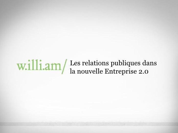 Les relations publiques dans la nouvelle Entreprise 2.0