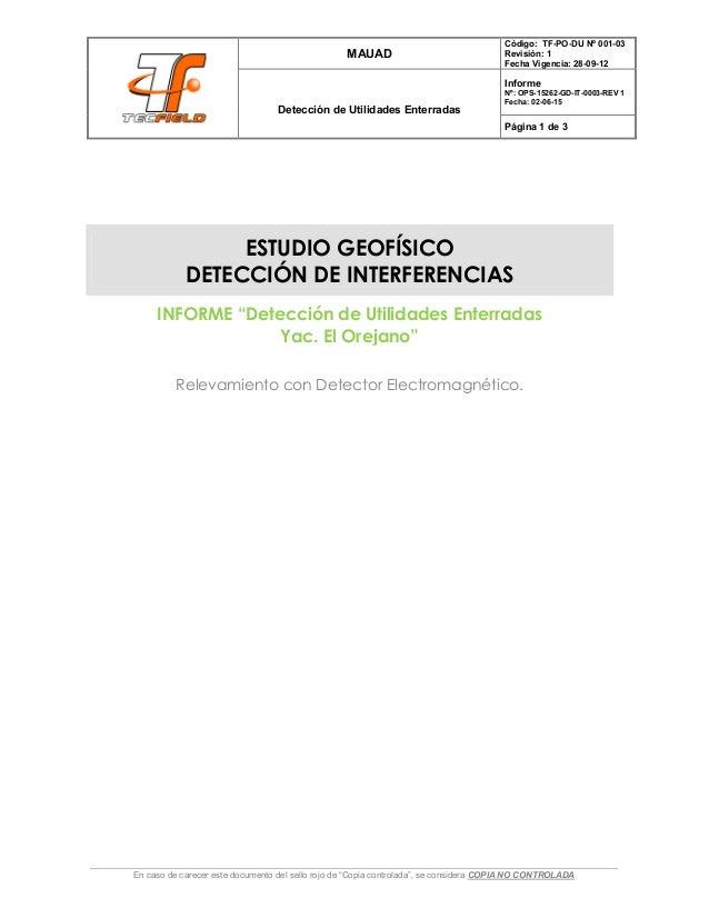 MAUAD Código: TF-PO-DU Nº 001-03 Revisión: 1 Fecha Vigencia: 28-09-12 Detección de Utilidades Enterradas Informe Nº: OPS-1...