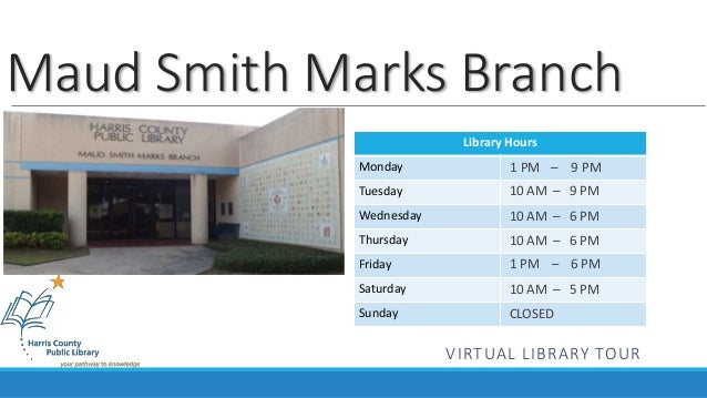 Maud Smith Marks Branch  Library Hours  Monday  Tuesday  Wednesday  Thursday  Friday  Saturday  Sunday  1 PM – 9 PM  10 AM...
