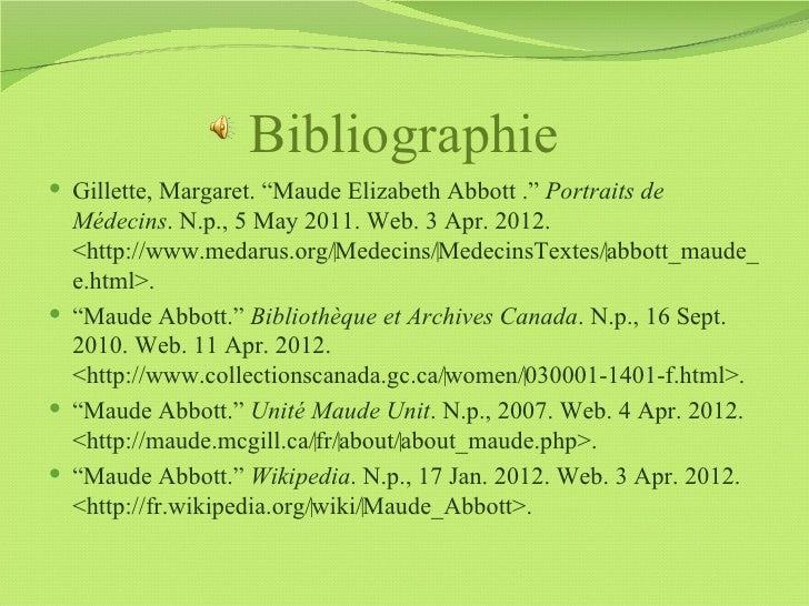 """Bibliographie Gillette, Margaret. """"Maude Elizabeth Abbott ."""" Portraits de  Médecins. N.p., 5 May 2011. Web. 3 Apr. 2012. ..."""