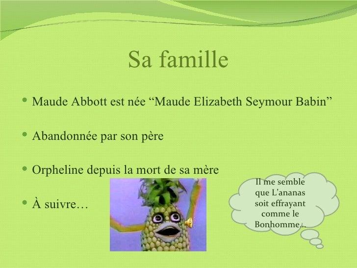 """Sa famille Maude Abbott est née """"Maude Elizabeth Seymour Babin"""" Abandonnée par son père Orpheline depuis la mort de sa ..."""