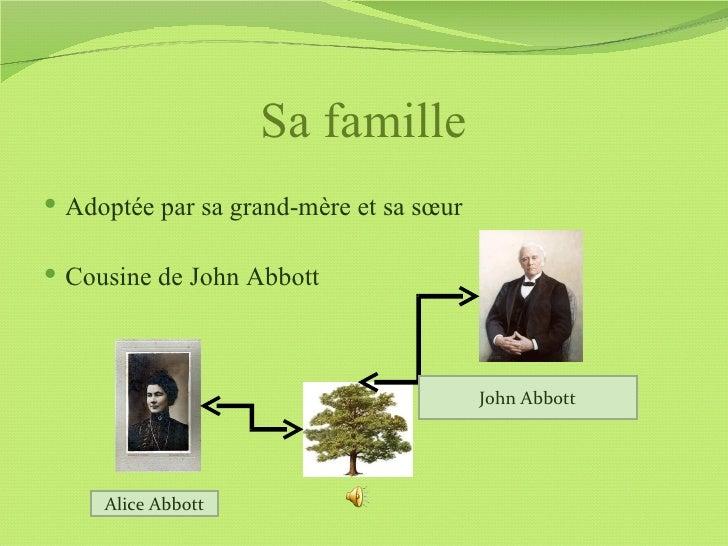 Sa famille Adoptée par sa grand-mère et sa sœur Cousine de John Abbott                                         John Abbo...