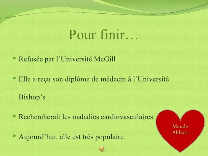 Pour finir… Refusée par l'Université McGill Elle a reçu son diplôme de médecin à l'Université  Bishop's Rechercherait l...