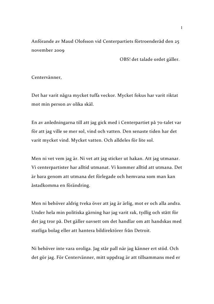 1   Anförande av Maud Olofsson vid Centerpartiets förtroenderåd den 25 november 2009                                      ...