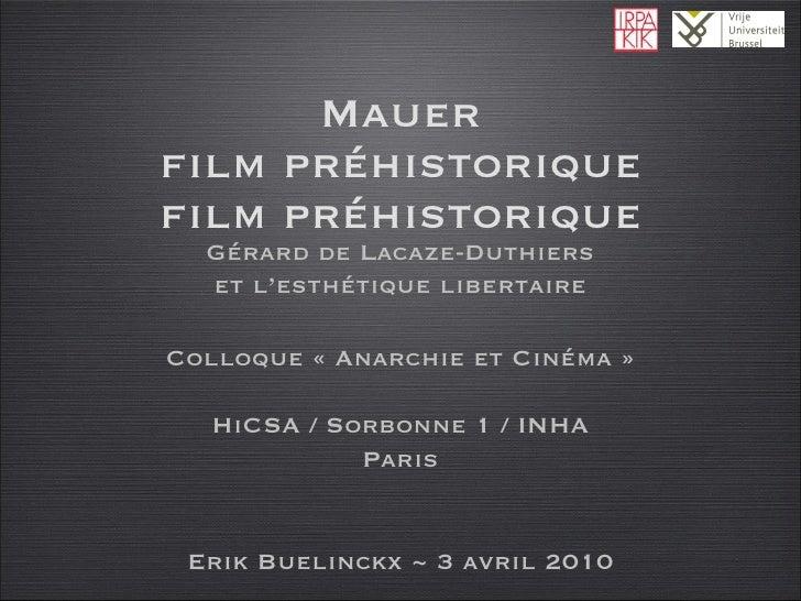 Mauer film préhistorique film préhistorique Erik Buelinckx ~ 3 avril 2010 Gérard de Lacaze-Duthiers et l'esthétique libert...