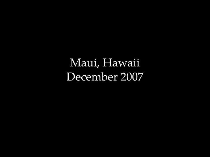 Maui, Hawaii December 2007