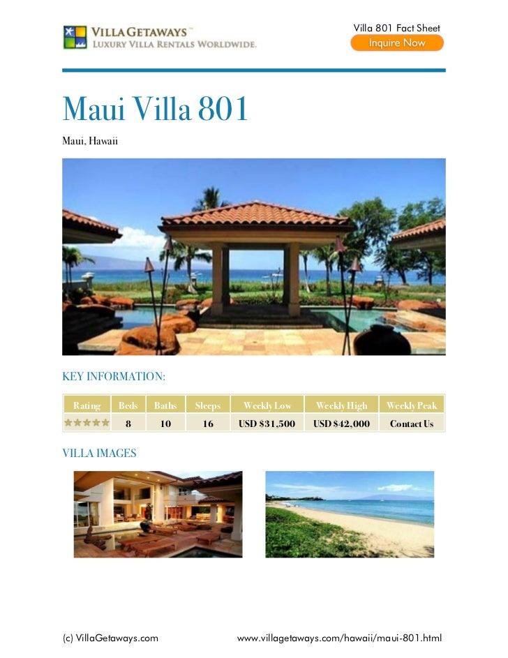 Villa 801 Fact SheetMaui Villa 801Maui, HawaiiKEY INFORMATION:  Rating       Beds   Baths   Sleeps    Weekly Low     Weekl...