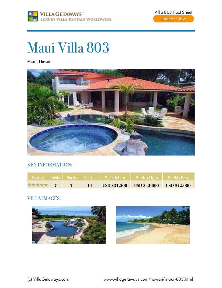 Villa 803 Fact SheetMaui Villa 803Maui, HawaiiKEY INFORMATION:  Rating   Beds    Baths    Sleeps   Weekly Low    Weekly Hi...