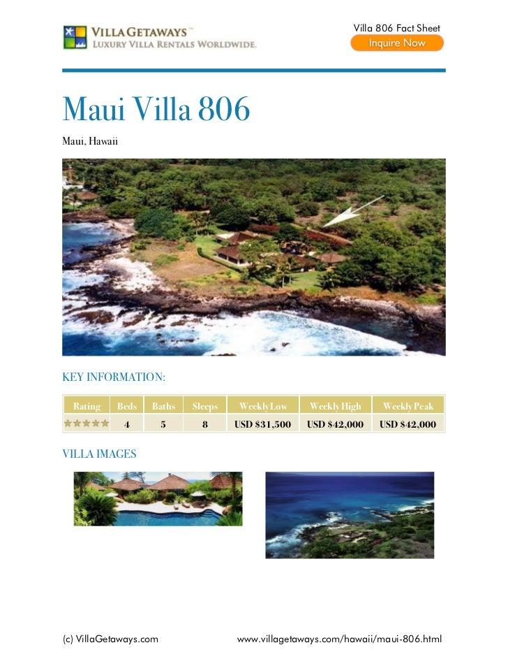 Villa 806 Fact SheetMaui Villa 806Maui, HawaiiKEY INFORMATION:  Rating   Beds    Baths    Sleeps   Weekly Low    Weekly Hi...