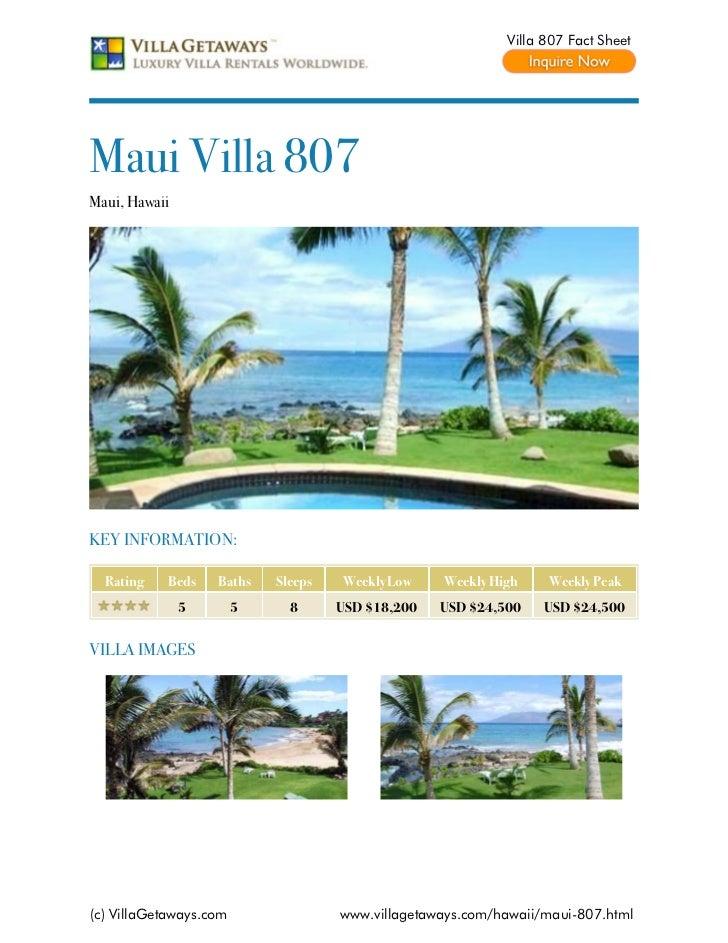Villa 807 Fact SheetMaui Villa 807Maui, HawaiiKEY INFORMATION:  Rating   Beds    Baths    Sleeps   Weekly Low    Weekly Hi...