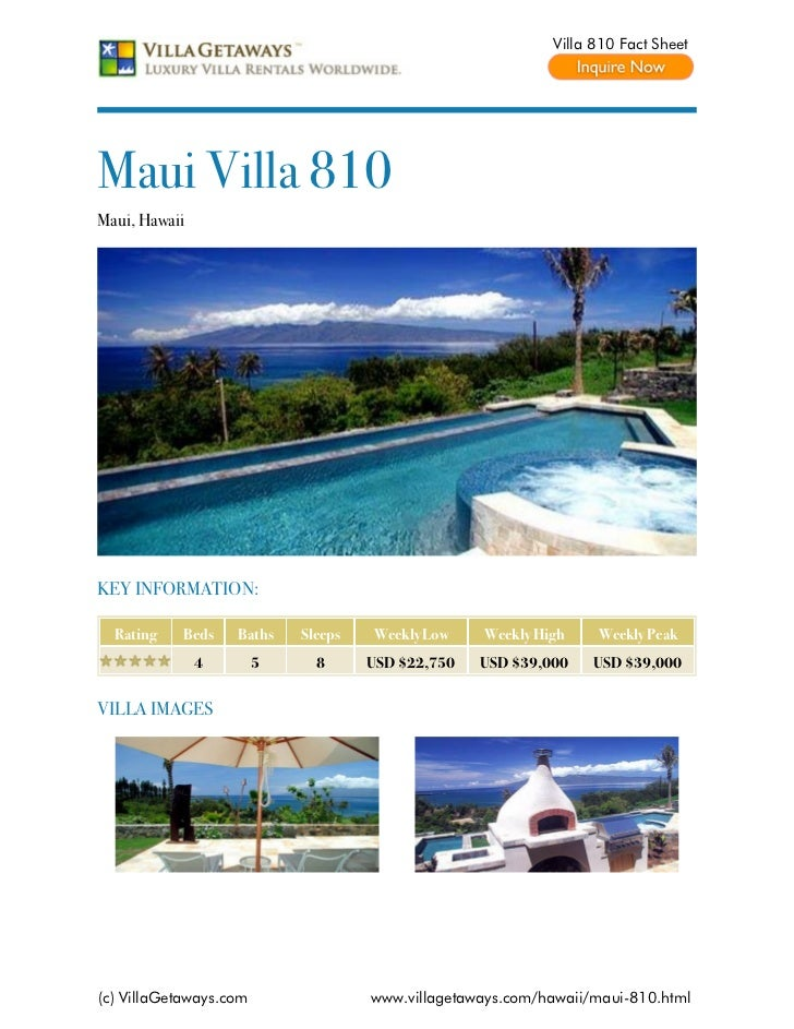 Villa 810 Fact SheetMaui Villa 810Maui, HawaiiKEY INFORMATION:  Rating   Beds    Baths    Sleeps   Weekly Low    Weekly Hi...