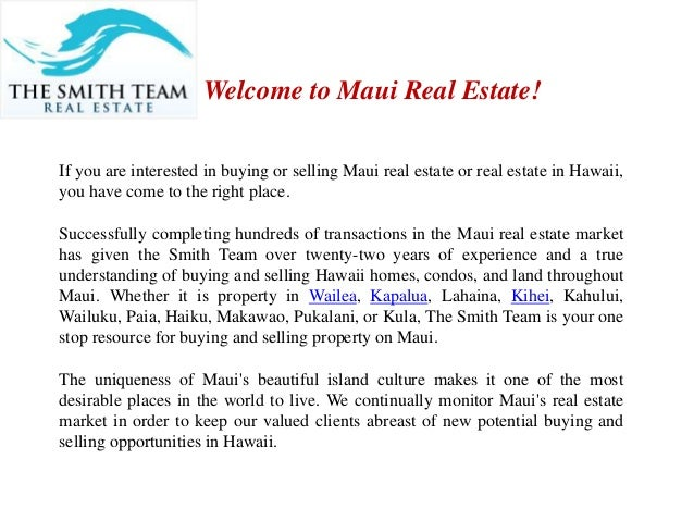 Welcome to Maui Real Estate! If you are interested in buying or selling Maui real estate or real estate in Hawaii, you hav...