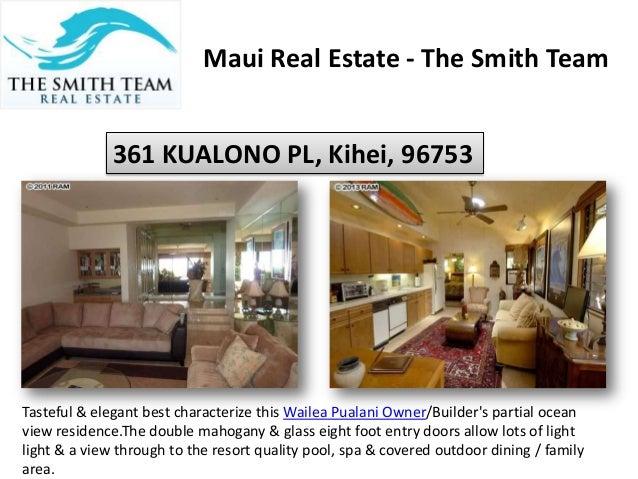 Maui Real Estate - The Smith Team 361 KUALONO PL, Kihei, 96753 Tasteful & elegant best characterize this Wailea Pualani Ow...