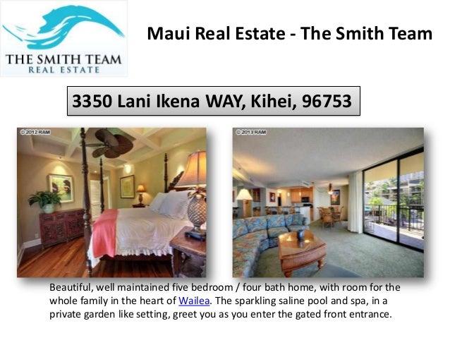 Maui Real Estate - The Smith Team 3350 Lani Ikena WAY, Kihei, 96753 Beautiful, well maintained five bedroom / four bath ho...