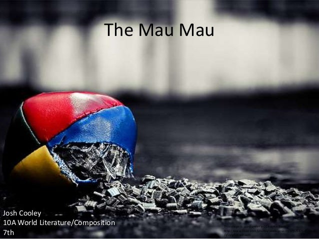 The Mau Mau This image is used under a CC license from http://www.flickr.com/photos/jonmcgovern/3792537548/sizes /z/in/pho...