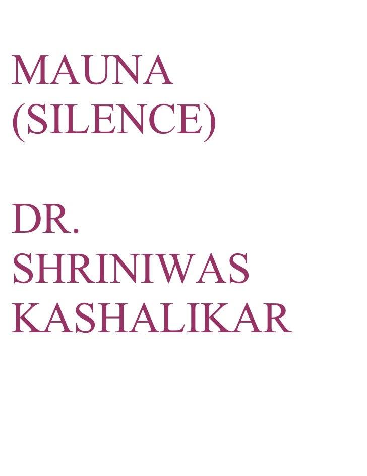 MAUNA (SILENCE)  DR. SHRINIWAS KASHALIKAR