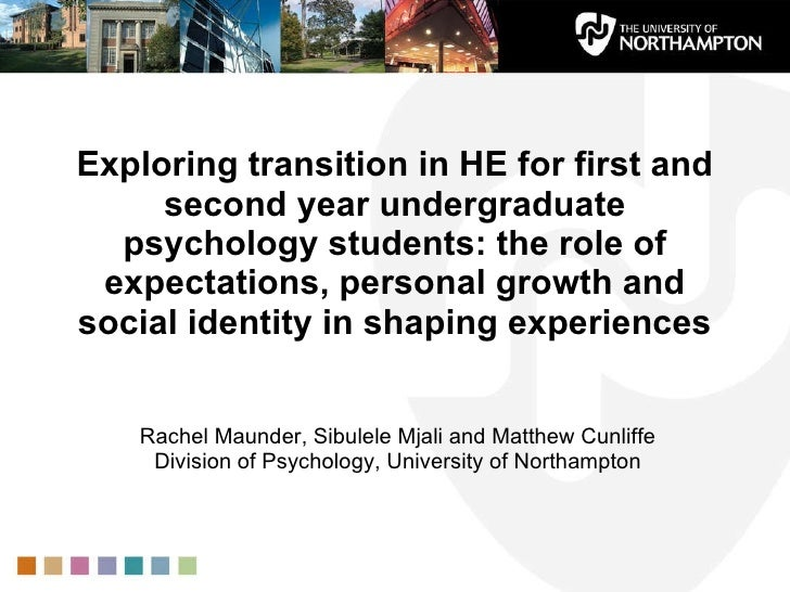 Exploring transition in HE for first and second year undergraduate psychology students: the role of expectations, personal...