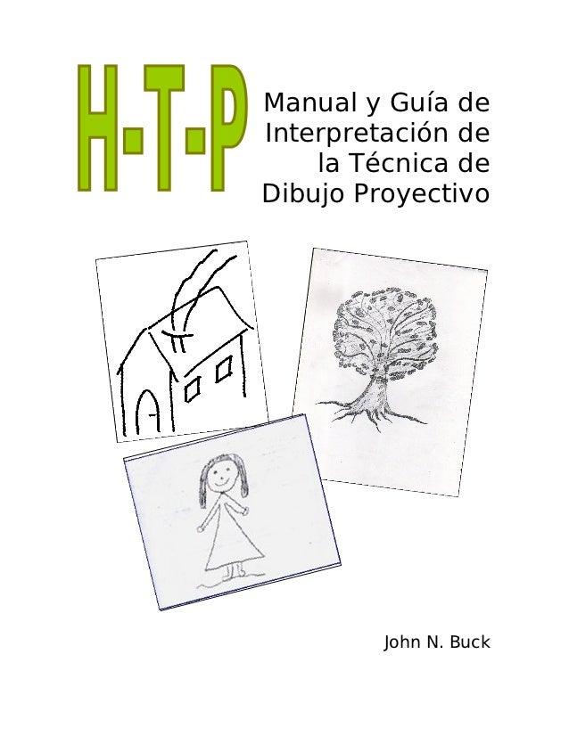 Manual y Guía deInterpretación de    la Técnica deDibujo Proyectivo         John N. Buck