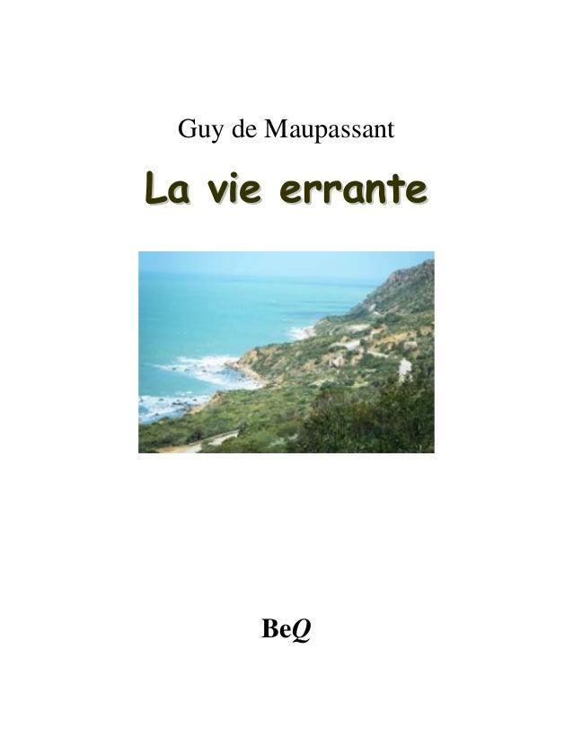 Guy de Maupassant  LLaa vviiee eerrrraannttee  BeQ