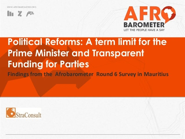 WWW.AFROBAROMETER.ORG Political Reforms: A term limit for the Prime Minister and Transparent Funding for Parties Findings ...