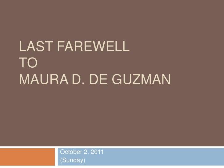 Last farewell ToMaura D. De Guzman<br />October 2, 2011<br />(Sunday)<br />