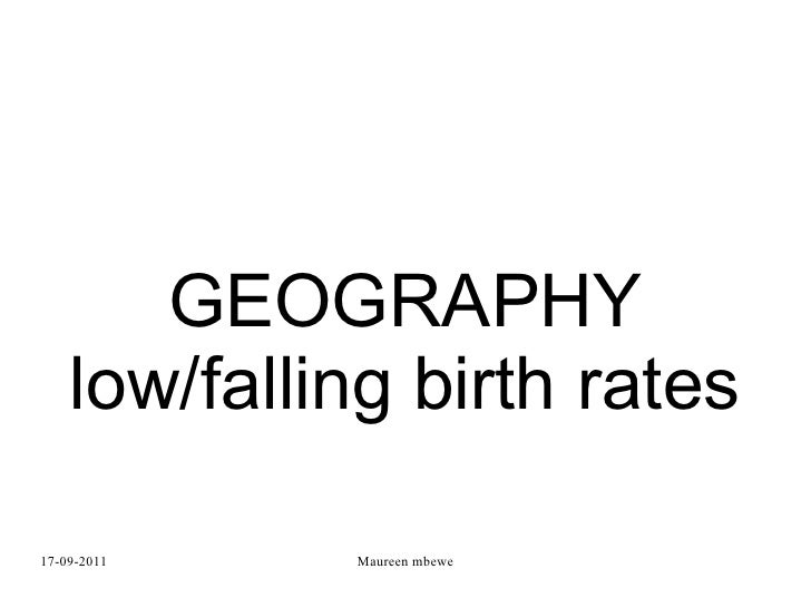 GEOGRAPHY low/falling birth rates