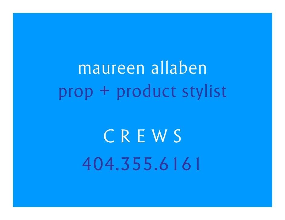 maureen allaben prop + product stylist       CREWS    404.355.6161