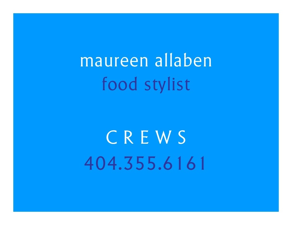 maureen allaben   food stylist    CREWS 404.355.6161